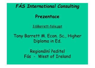 FÁS International Consulting Prezentace 3.6Barrett-folie