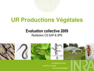 UR Productions Végétales Evaluation collective 2009 Restitution CS GAP & SPE