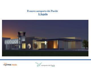 Il nuovo aeroporto dei Parchi   L'Aquila