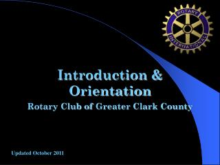 Introduction & Orientation Rotary Club of Greater Clark County