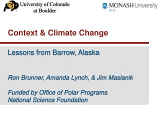 Lessons from Barrow, Alaska Ron Brunner, Amanda Lynch, & Jim Maslanik