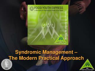 Syndromic Management – The Modern Practical Approach