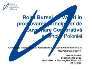 """Conferinţa Internaţională """"Guvernarea Corporativă fundament în dezvoltarea afacerii"""""""