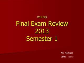 WUHSD Final Exam Review 2013 Semester 1