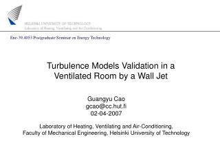 Turbulence Models Validation in a Ventilated Room by a Wall Jet