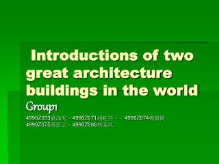 Introductions of two great architecture buildings in the world