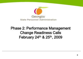 Phase 2: Performance Management  Change Readiness Calls February 24 th  & 25 th , 2009