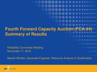 Fourth Forward Capacity Auction (FCA #4) Summary of Results