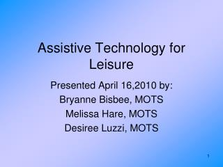 Assistive Technology for Leisure
