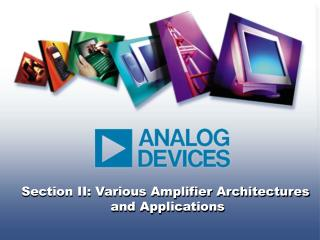 Section II: Various Amplifier Architectures  and Applications