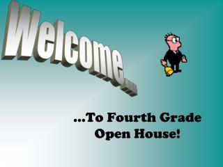 …To Fourth Grade Open House!