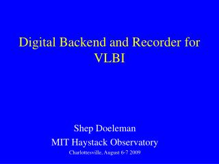 Digital Backend and Recorder for VLBI