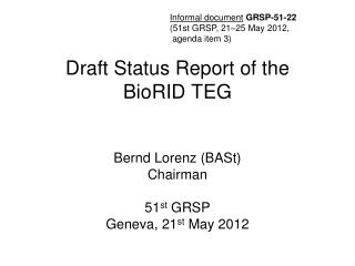 Draft Status Report of the  BioRID TEG