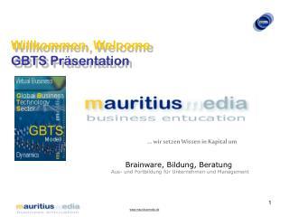 Willkommen, Welcome GBTS Pr�sentation