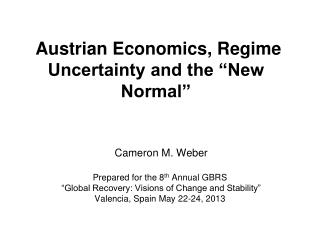 "Austrian Economics, Regime Uncertainty and the ""New Normal"""
