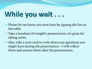 While you wait . . .