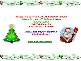 Please join us for the ALAC Christmas Party Friday, December 11, 2009 at 8:30pm La Hacienda