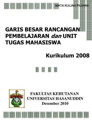 GARIS BESAR RANCANGAN PEMBELAJARAN  dan  UNIT TUGAS MAHASISWA Kurikulum 2008