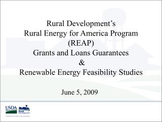 Rural Development s Rural Energy for America Program REAP Grants and Loans Guarantees   Renewable Energy Feasibility Stu