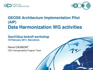 Hervé CAUMONT OGC Interoperability Program Team