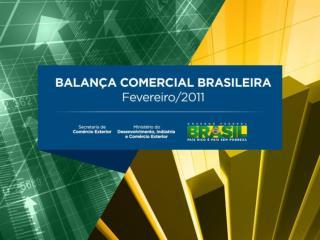 Balan a Comercial Brasileira  Fevereiro 2011   US milh es FOB