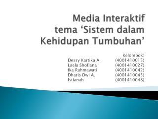 Media Interaktif  tema 'Sistem dalam Kehidupan Tumbuhan'