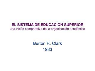 EL SISTEMA DE EDUCACION SUPERIOR una visión comparativa de la organización académica