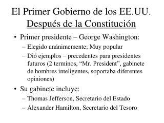 El Primer Gobierno de los EE.UU.  Despu és de la Constitución