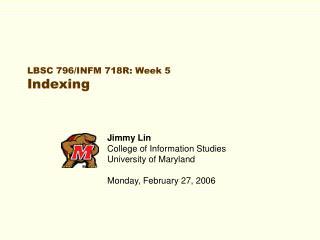LBSC 796/INFM 718R: Week 5 Indexing