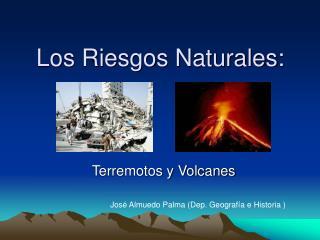 Los Riesgos Naturales: