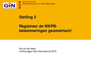 Stelling 3 Registreer de WKPB-belemmeringen geometrisch
