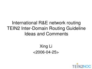 International R&E network routing  TEIN2 Inter-Domain Routing Guideline Ideas and Comments