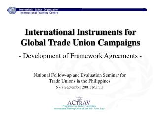 International Instruments for Global Trade Union Campaigns - Development of Framework Agreements -