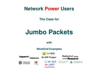 Network  Power  Users The Case for Jumbo Packets with  WestGrid Examples