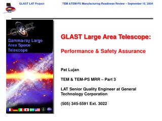 GLAST Large Area Telescope:  Performance  Safety Assurance  Pat Lujan  TEM  TEM-PS MRR   Part 3   LAT Senior Quality Eng