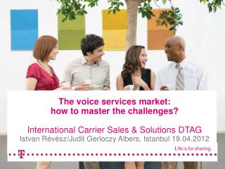The  voice services  market:  how to  master the challenges?