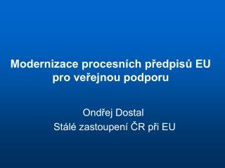 Modernizace procesních předpisů EU pro veřejnou podporu