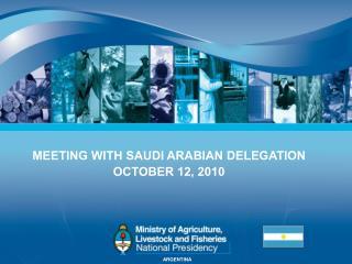 MEETING WITH SAUDI ARABIAN DELEGATION OCTOBER 12, 2010