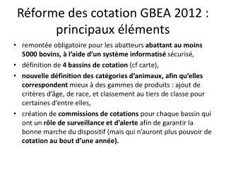 Réforme des cotation GBEA 2012 : principaux éléments