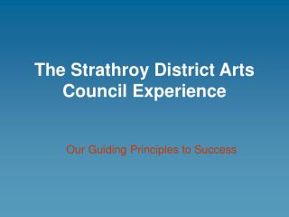 The Strathroy District Arts Council Experience