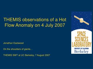THEMIS observations of a Hot Flow Anomaly on 4 July 2007