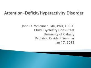 Attention-Deficit/Hyperactivity Disorder