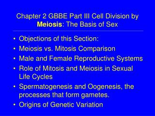 Chapter 2 GBBE Part III Cell Division by  Meiosis : The Basis of Sex