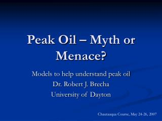 Peak Oil – Myth or Menace?