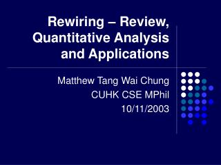 Rewiring – Review, Quantitative Analysis and Applications