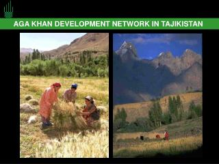 AGA KHAN DEVELOPMENT NETWORK IN TAJIKISTAN