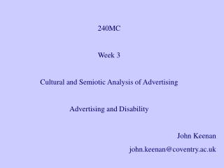 240MC Week 3 Cultural and Semiotic Analysis of Advertising Advertising and Disability  John Keenan
