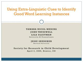 Using Extra-Linguistic Cues to Identify Good Word Learning Instances