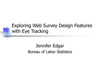 Exploring Web Survey Design Features with Eye Tracking