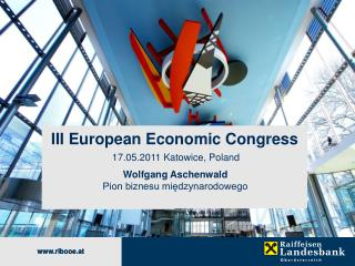 III European Economic Congress  17.05.2011 Katowice, Poland